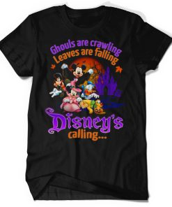 Ghouls Are Crawling Leaves Are Falling Disneys Calling Shirt